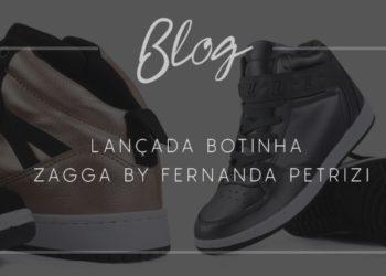 Lançada botinha ZAGGA By Fernanda Petrizi